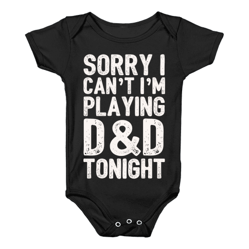 Sorry I Can't I'm Playing D&D Tonight Baby Onesy
