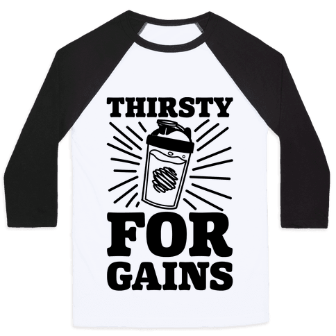 Thirsty For Gains Baseball Tee