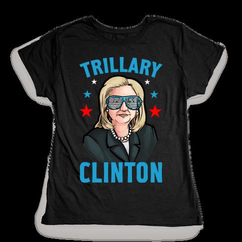 Trillary Clinton Womens T-Shirt