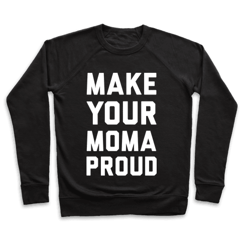 Make Your Mama Proud Pullover