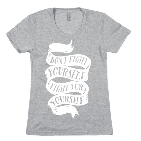 Fight For Yourself Womens T-Shirt