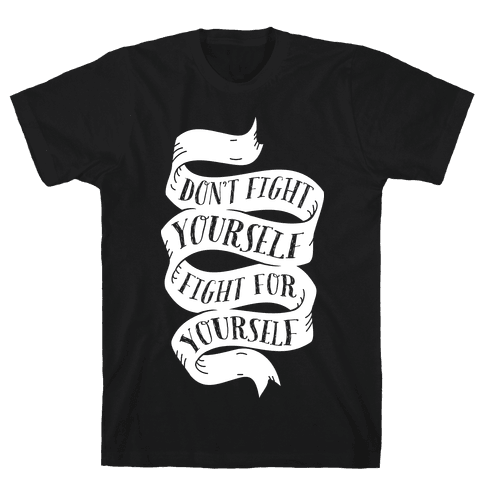 Fight For Yourself Mens T-Shirt
