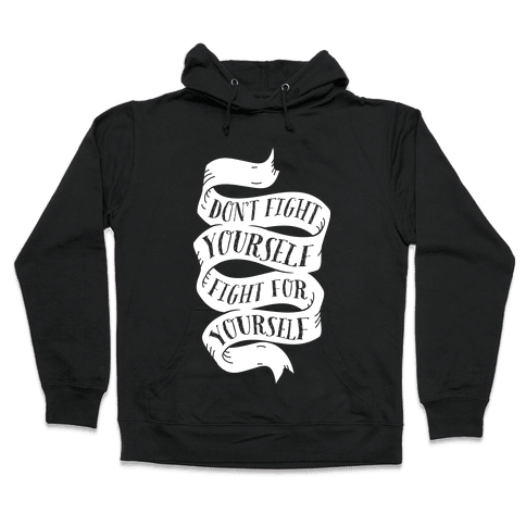 Fight For Yourself Hooded Sweatshirt