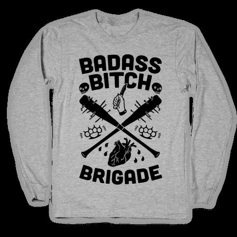 Badass Bitch Brigade Long Sleeve T-Shirt