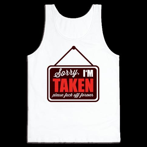 Sorry I'm Taken Tank Top