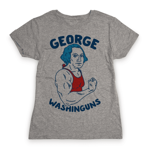 George WashinGUNS Womens T-Shirt
