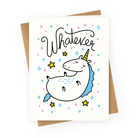 Whatever Unicorn Greeting Card