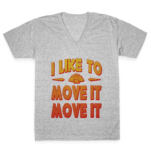 I Like to Move it Move It! V-Neck Tee Shirt