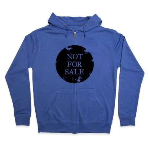 Not For Sale Zip Hoodie