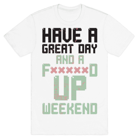 Fd Up Weekend(censored) Mens T-Shirt