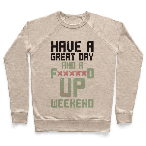 Fd Up Weekend(censored) Pullover