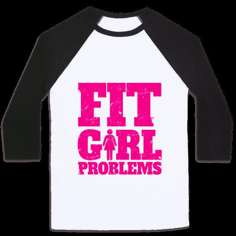 Fit Girl Problems Baseball Tee