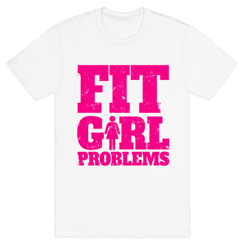 Fit Girl Problems Mens T-Shirt