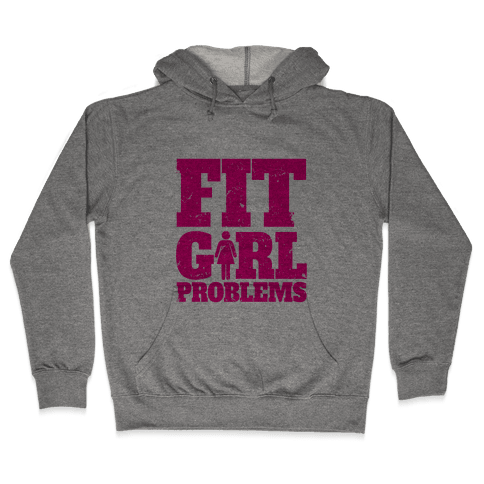 Fit Girl Problems Hooded Sweatshirt