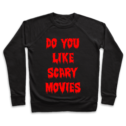 Do You Like Scary Movies? Pullover