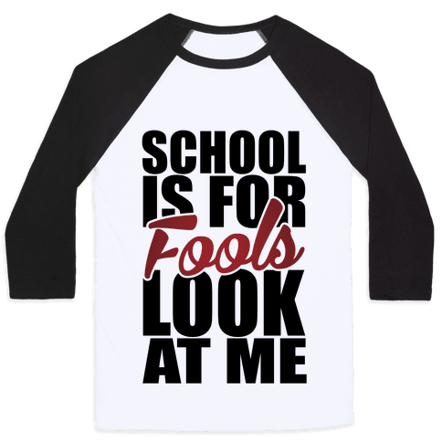 School Is For Fools Baseball Tee