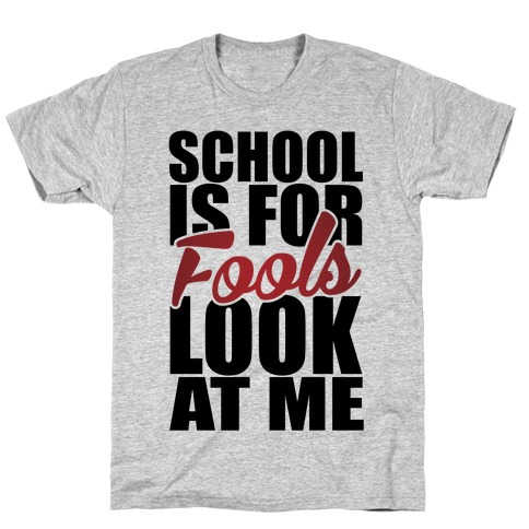 School Is For Fools T-Shirt