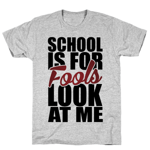 School Is For Fools Mens T-Shirt