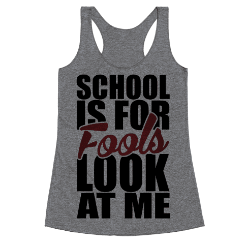 School Is For Fools Racerback Tank Top
