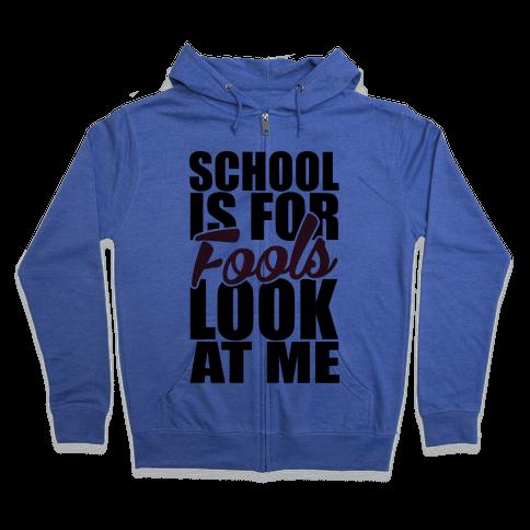 School Is For Fools Zip Hoodie