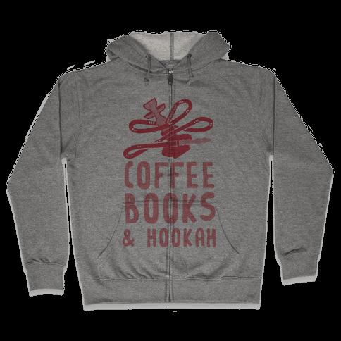 Coffee, Books & Hooka Zip Hoodie