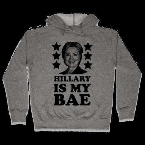 Hillary Is My Bae Hooded Sweatshirt
