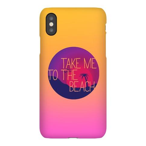 Take Me To The Beach Phone Case