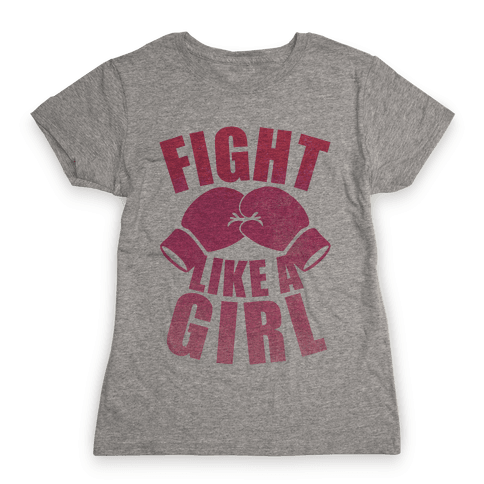 Fight Like A Girl Womens T-Shirt
