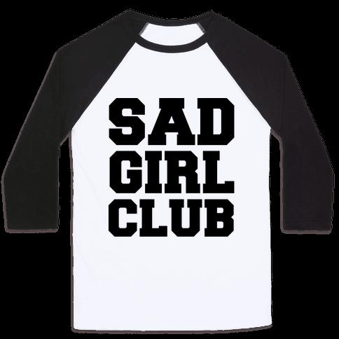 Sad Girl Club Baseball Tee