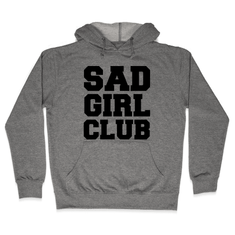 Sad Girl Club Hooded Sweatshirt