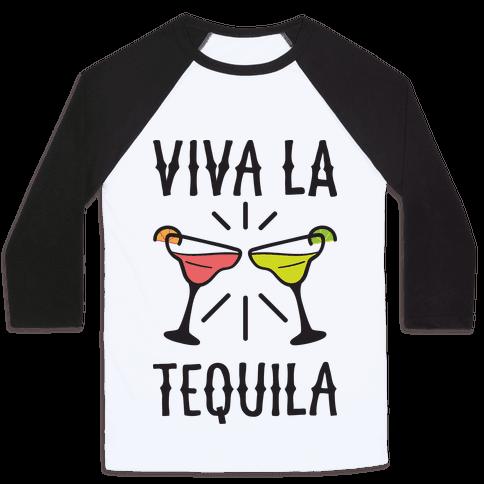 Viva La Tequila Baseball Tee