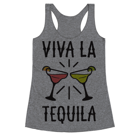 Viva La Tequila Racerback Tank Top