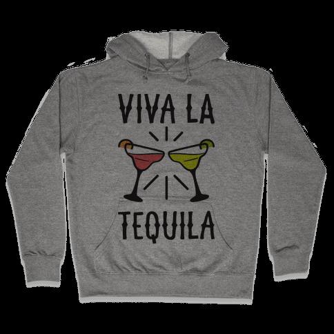 Viva La Tequila Hooded Sweatshirt