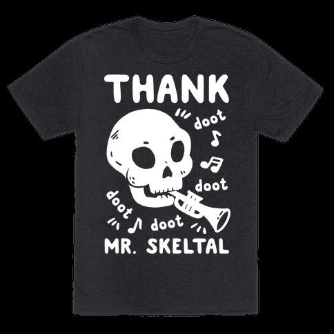 Thank Mr. Skeltal