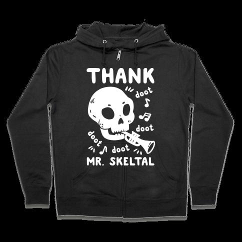 Thank Mr. Skeltal Zip Hoodie