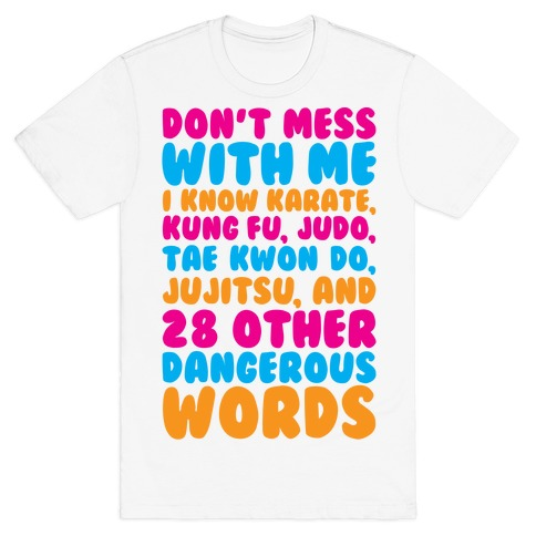 Don't Mess With Me Mens T-Shirt