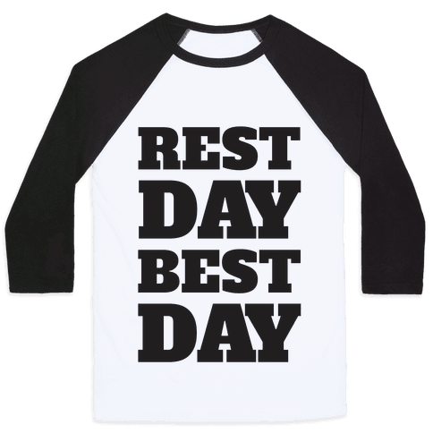Rest Day Best Day Baseball Tee