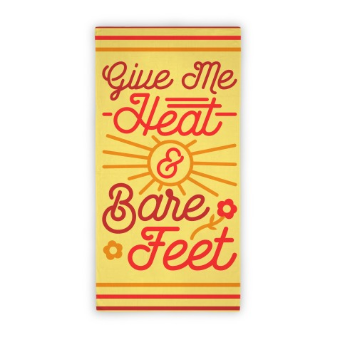 Give Me Heat & Bare Feet (Towel) Beach Towel