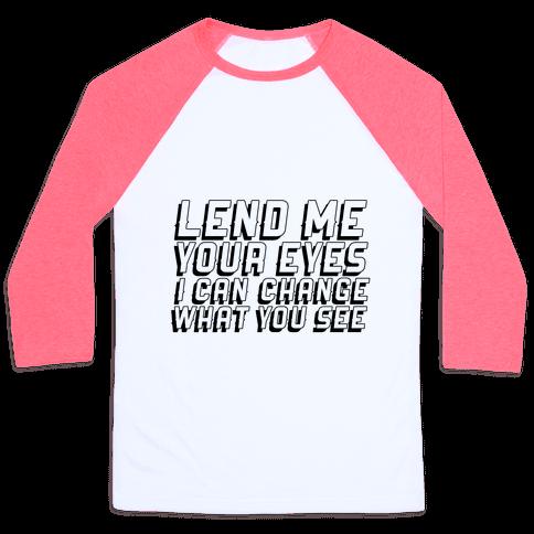 Lend Me Your Eyes Neon Baseball Tee