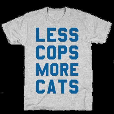 Less Cops More Cats Mens T-Shirt