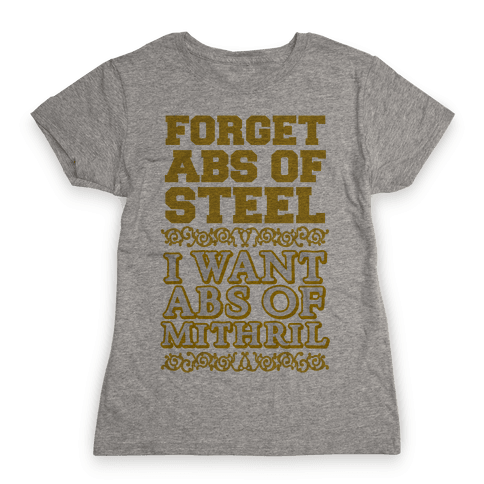 I Want Abs of Mithril Womens T-Shirt