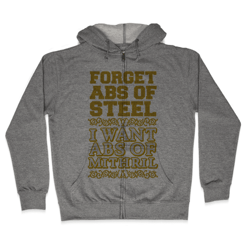 I Want Abs of Mithril Zip Hoodie