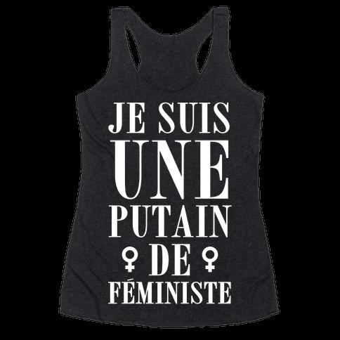Je Suis Une Putain De Feministe Racerback Tank Top