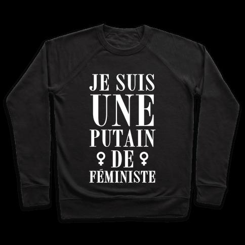 Je Suis Une Putain De Feministe Pullover
