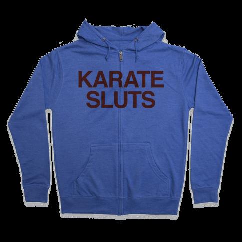 Karate Sluts Zip Hoodie