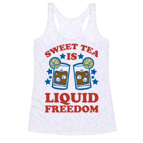 Sweet Tea Is Liquid Freedom Racerback Tank Top