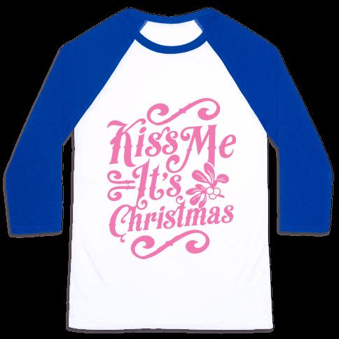 Kiss Me it's Christmas Baseball Tee