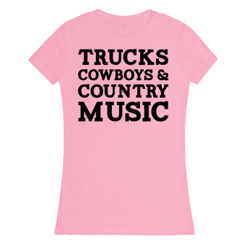 Trucks Cowboys and Country Music Womens T-Shirt