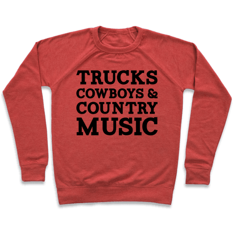 Trucks Cowboys and Country Music Pullover