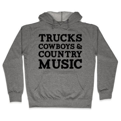 Trucks Cowboys and Country Music Hooded Sweatshirt